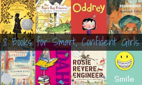 8 Books for Raising Smart, Confident Girls | Help! We've Got Kids