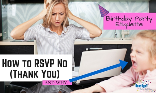 Birthday Party Etiquette: How and When to RSVP No (Thank You) | Help! We've Got Kids
