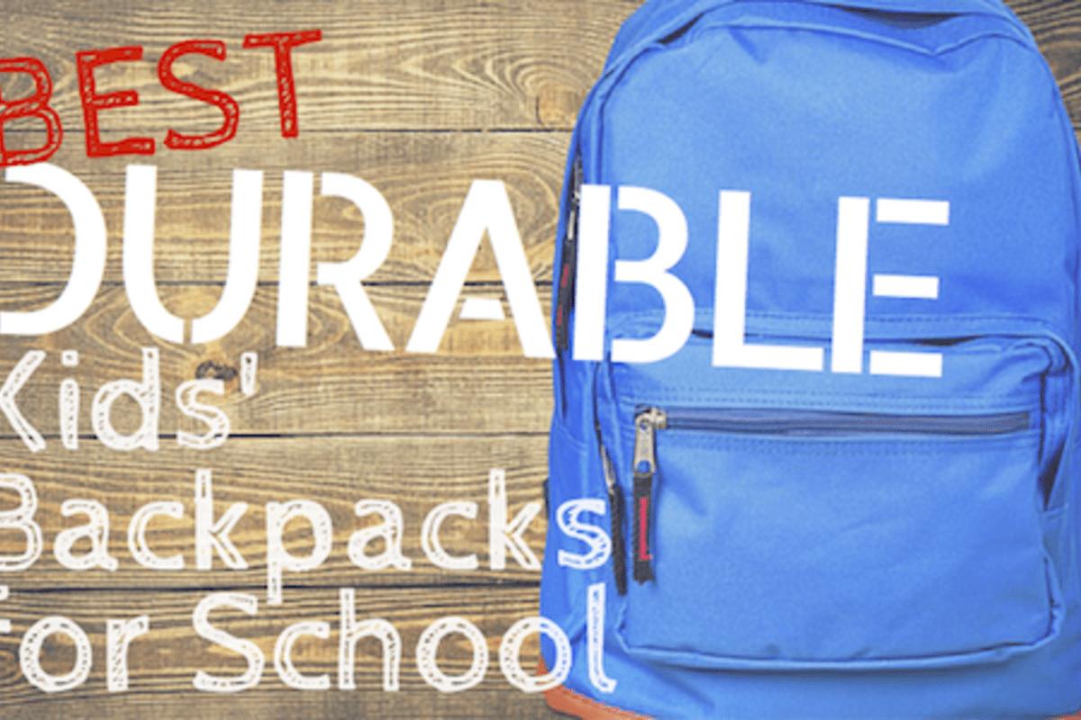 Article: Best Durable Kids' Backpacks for School
