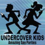 Undercover Kids Amazing Spy Parties