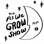 Event: The As We Grow Show