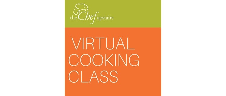 The Chef Upstairs Virtual Cooking Classes